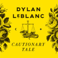 Dylan-LeBlanc-Cautionary-Tale
