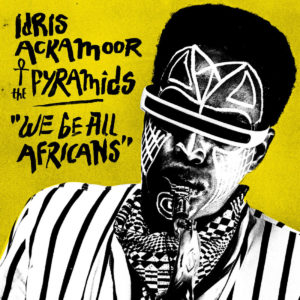 IDRIS ACKAMOOR – WE BE ALL AFRICANS